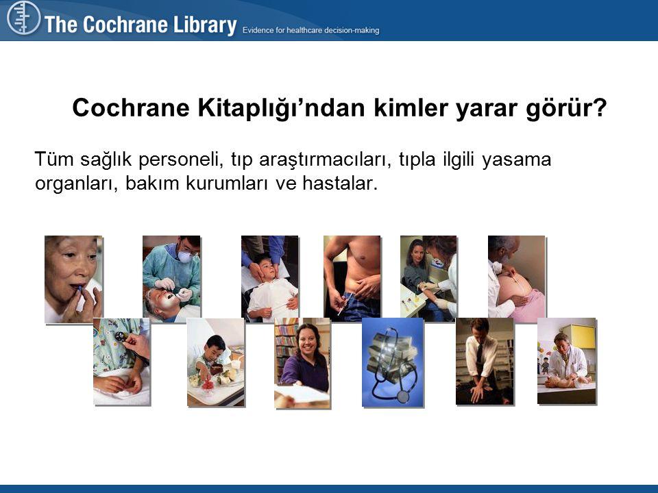 Cochrane Kitaplığı, kanıta dayalı tıp veritabanlarından oluşan bir derlemedir.