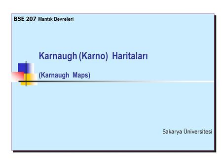 Karnaugh (Karno) Haritaları (Karnaugh Maps)