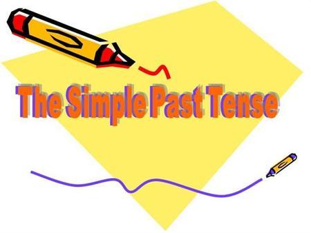 THE SIMPLE PAST TENSE – Geçmiş Zaman