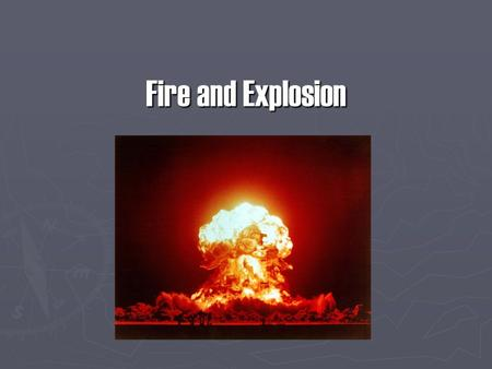 Fire and Explosion. Occupational Health and Safety The occupational health and safety act has a section that deals with fire and explosion on the job,