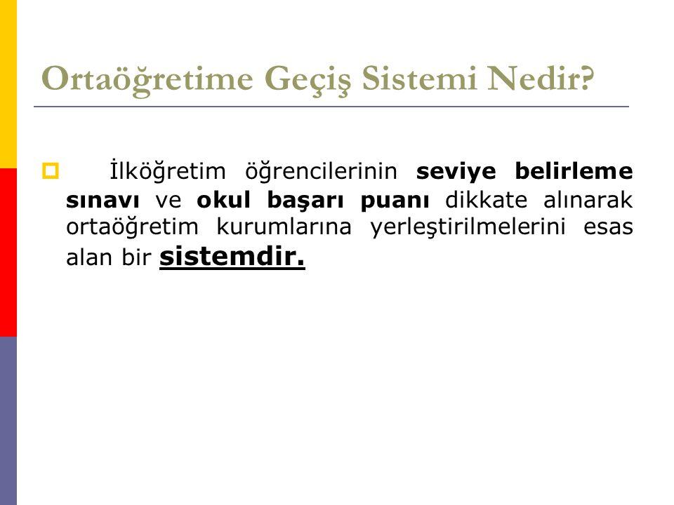 Ortaöğretime Geçiş Sistemi 1.Seviye Belirleme Sınavı (SBS) 2.