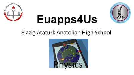 Euapps4Us Elazig Ataturk Anatolian High School Physics.
