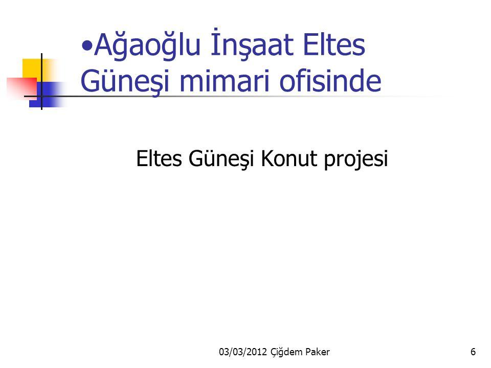 03/03/2012 Çiğdem Paker6 Ağaoğlu İnşaat Eltes Güneşi mimari ofisinde Eltes Güneşi Konut projesi