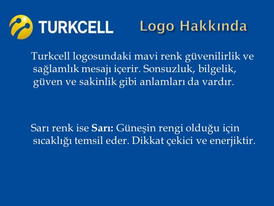   Turkcell, Türkiye deki geniş kapsama alanı ve yurt dışında kullanım hizmetlerinin yaygınlığıyla, abonelerine kaliteli bir iletişim sunmayı amaçlar.