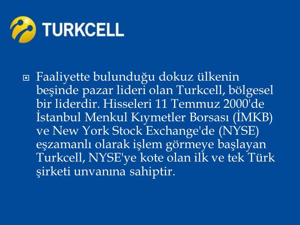  Turkcell in yurt dışında da yatırımları bulunmaktadır.