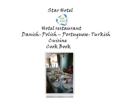Star Hotel Hotel restaurant Danish- Polish – Portuguese- Turkish Cuisine Cook Book.