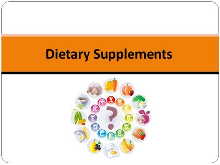 Dietary Supplements - Vitamin and Mineral Supplements...