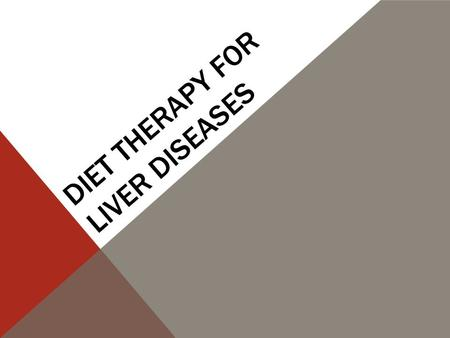 DIET THERAPY FOR LIVER DISEASES