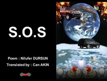 S.O.S Poem : Nilufer DURSUN Translated by : Can AKIN.