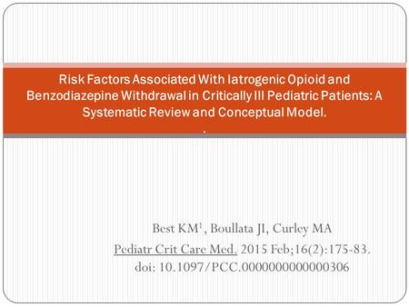 Best KM 1, Boullata JI, Curley MA Pediatr Crit Care Med Feb;16(2): doi: /PCC Risk Factors Associated With Iatrogenic.