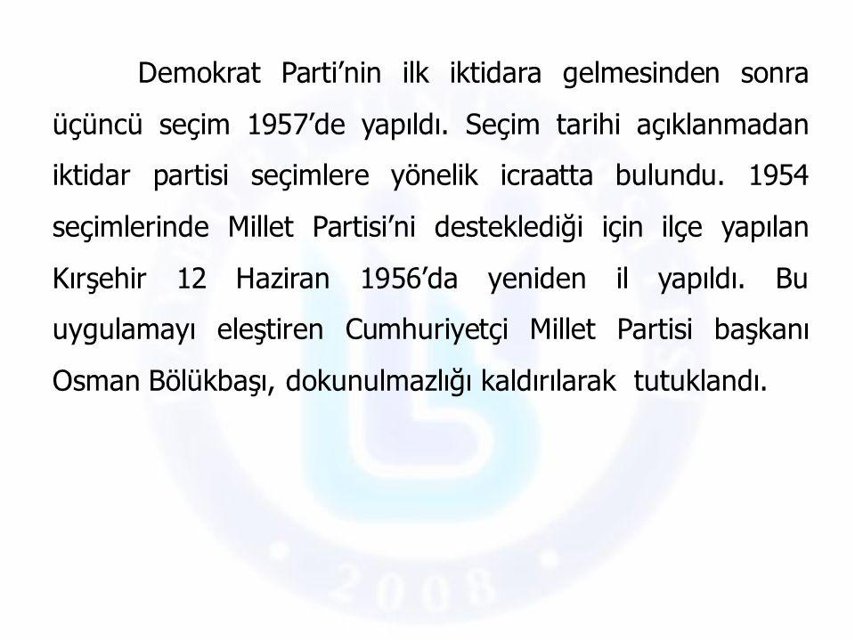 Normal seçimlerin 1958 yılında yapılması gerekirken Başbakan Menderes 4 Eylül 1957 tarihinde seçimlerin 27 Ekim 1957'de yapılacağını açıkladı.