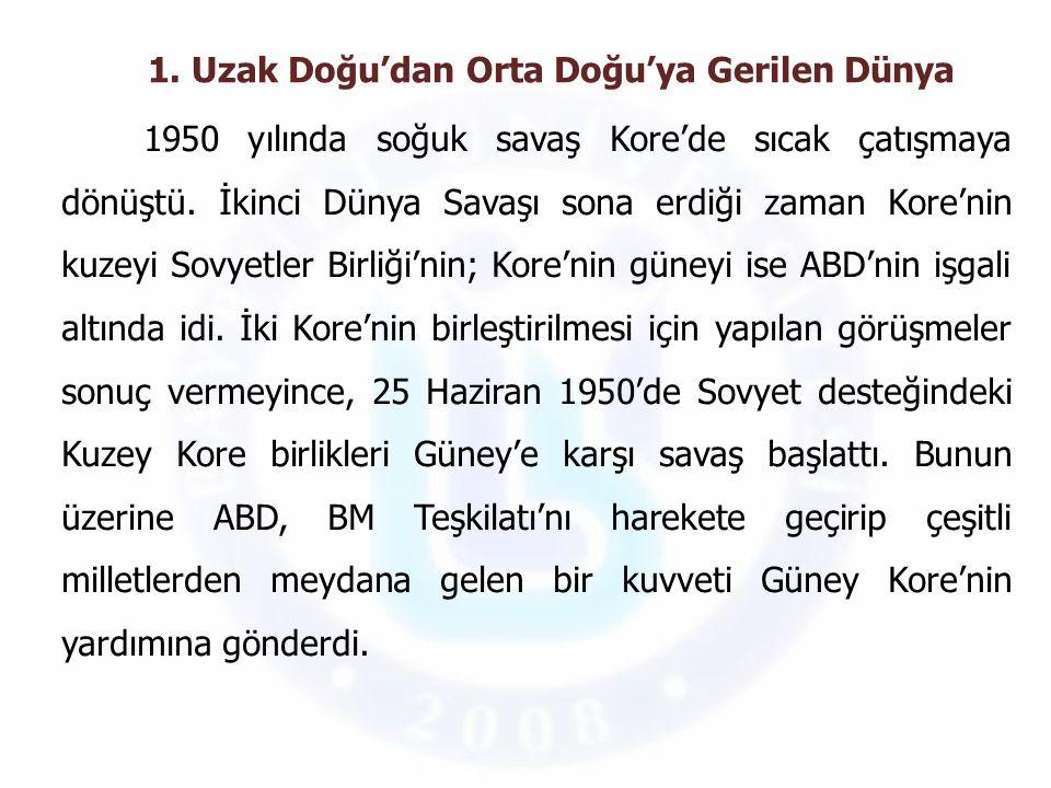 Türkiye ise bir tugaylık kuvvetle Kore'deki BM gücüne katıldı.