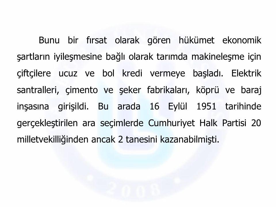 Bu seçim zaferinden sonra Ekim 1951'de Türkiye'nin NATO'ya girişinin kabulü hükümetin bir dış politika başarısı oldu.