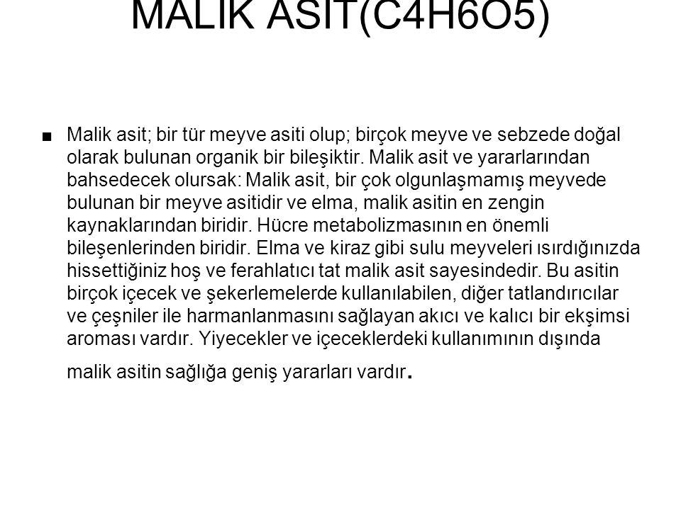 ÖZELLİKLERİ Malik asit, ekşi meyvelerde doğal olarak bulunan bir asittir.