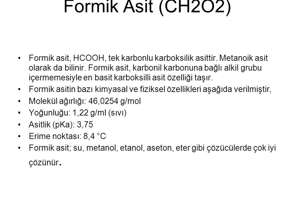 Formik asitin diğer bir adı da karınca asididir.