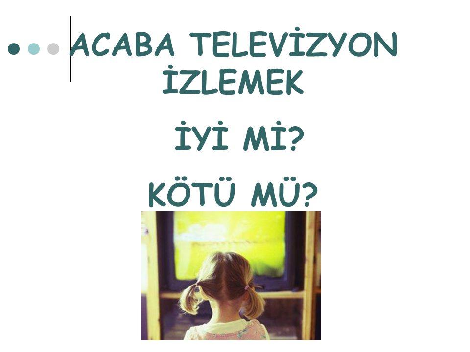 TV ve İNTERNETİN OLUMLU ETKİLERİ Bilinçli ve Sınırlandırılmış Olarak Kullanıldığında Çocuklarda TV ve İnternet: Kelime haznesini zenginleştirir.