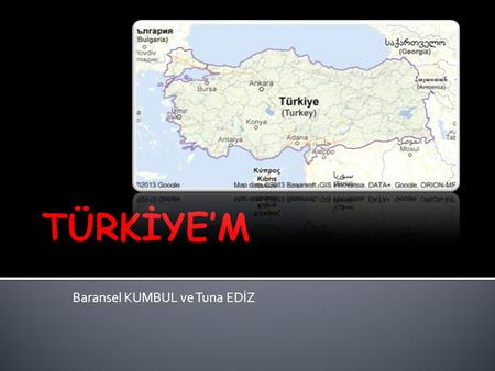 Baransel KUMBUL ve Tuna EDİZ