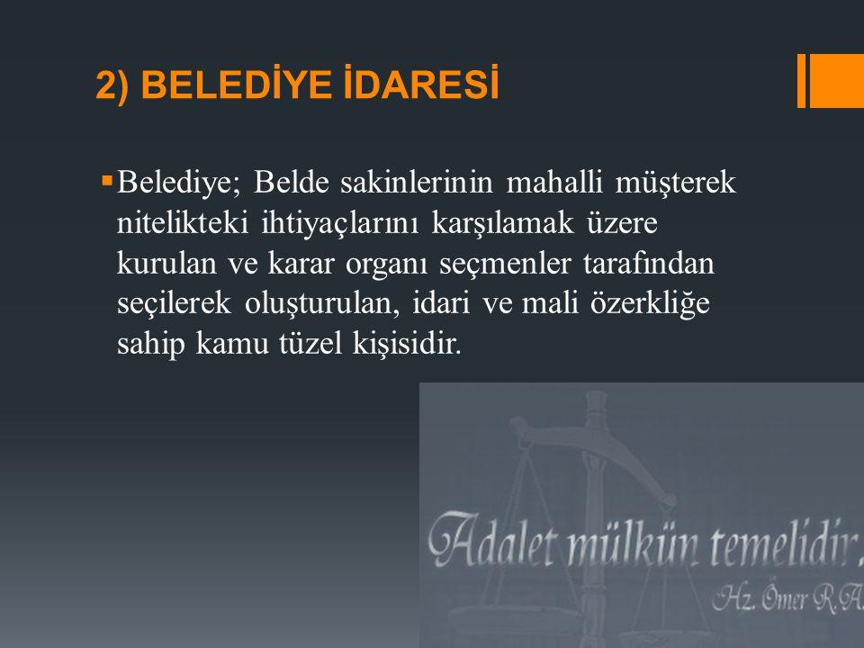 Türkiye'deki belediye sayıları:  Büyükşehir Belediyesi 30  İl Belediyesi 51  Büyükşehir İlçe Beld.