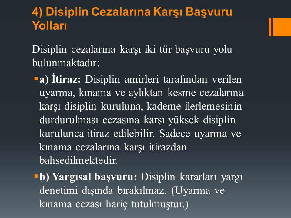 5) Disiplin Cezalarının Ortadan Kaldırılması  a) Geri alınma  b) Silinme  c) Mahkeme tarafından iptal edilme  d) Af kanunu ile kaldırma