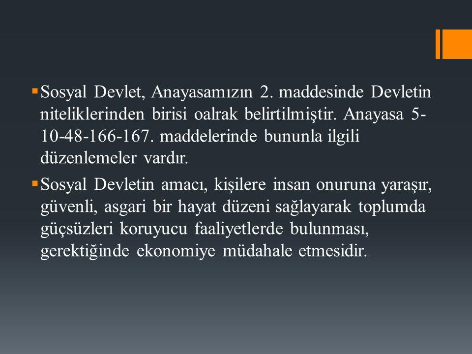 1) Sosyal Devlet – İdare Hukuku İlişkisi  Sosyal devlet ilkesinin gerçekleştiricisi idaredir.
