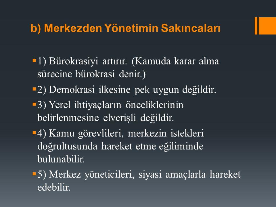 c) Yetki Genişliği İlkesi  Anayasa (m.126): ''İllerin idaresi yetki genişliği esasına dayanır''.