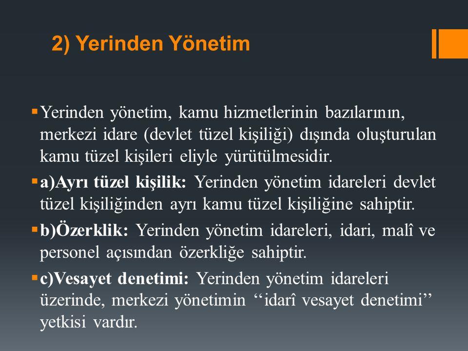 a) Yerinden Yönetimin Yararları  1) Yerinden yönetim, demokrasi ilkesine daha uygundur.