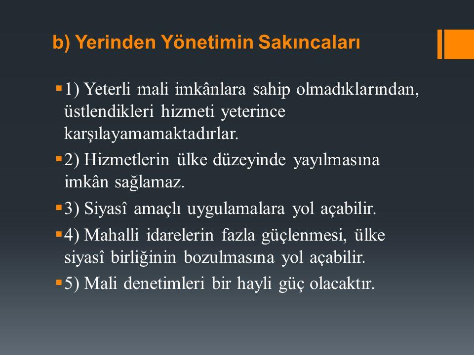 F) İDARENİN BÜTÜNLÜĞÜ İLKESİ  Anayasa (m.123): ''İdare, kuruluş ve görevleriyle bir bütündür ve kanunla düzenlenir''.