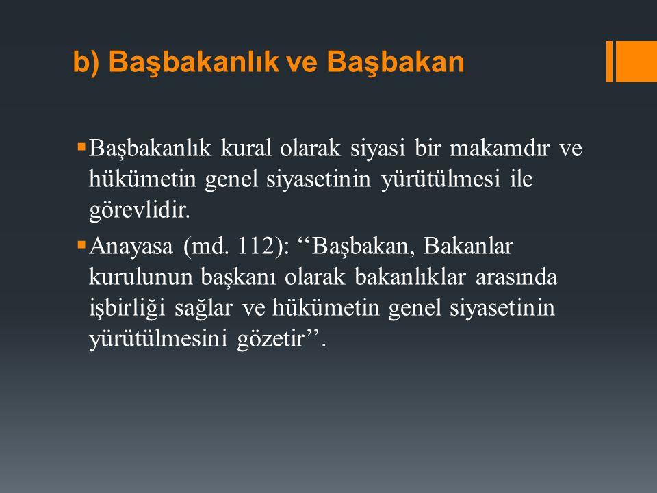 b.a) Başbakanlığın İdari Görevleri  1) Bakanlar Kuruluna başkanlık etmek.