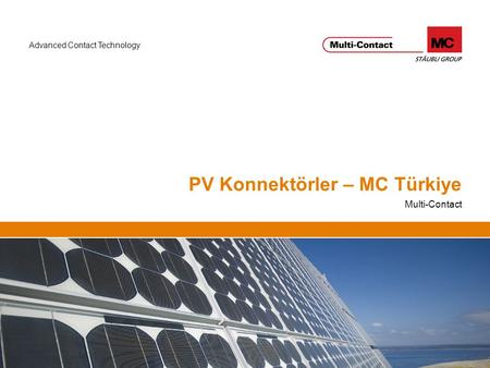 Advanced Contact Technology PV Konnektörler – MC Türkiye Multi-Contact.