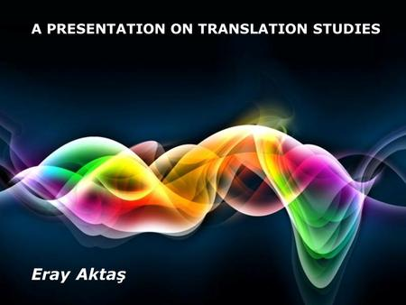Free Powerpoint Templates Page 1 Free Powerpoint Templates A PRESENTATION ON TRANSLATION STUDIES Eray Aktaş.