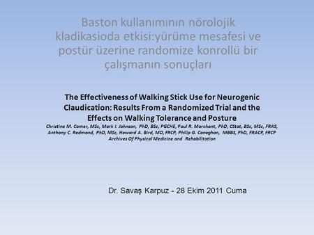 The Effectiveness of Walking Stick Use for Neurogenic Claudication: Results From a Randomized Trial and the Effects on Walking Tolerance and Posture Christine.