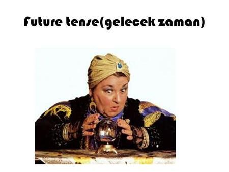 Future tense(gelecek zaman). Simple Future Tenses Gelecek Zaman Çekimleri He / She / It Will V1 You / They Will I / We Will / Shall.