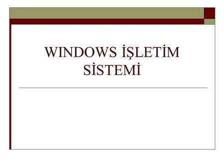 WINDOWS İŞLETİM SİSTEMİ
