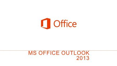 MS OFFICE outlook 2013.