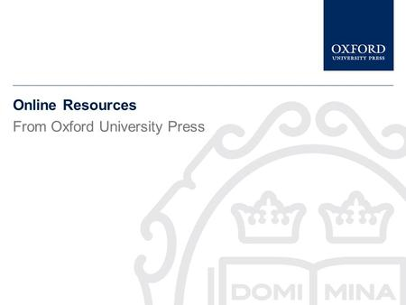 Online Resources From Oxford University Press.