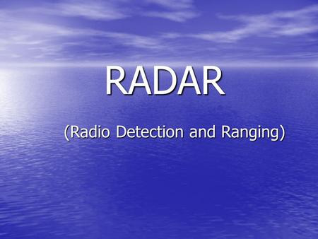 (Radio Detection and Ranging)
