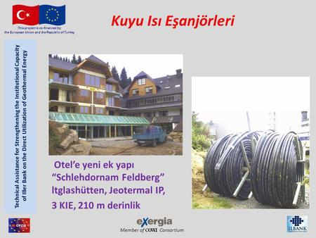 "Member of Consortium This project is co-financed by the European Union and the Republic of Turkey Kuyu Isı Eşanjörleri Otel'e yeni ek yapı ""Schlehdornam."
