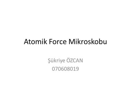 Atomik Force Mikroskobu