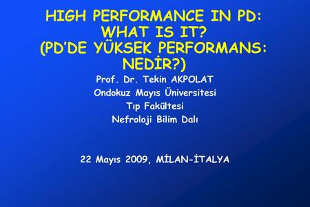 HIGH PERFORMANCE IN PD: WHAT IS IT? (PD'DE YÜKSEK PERFORMANS: NEDİR?)