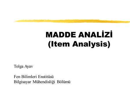 MADDE ANALİZİ (Item Analysis)