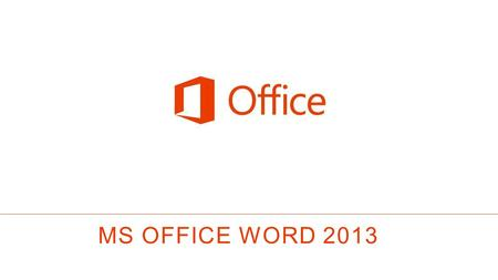 MS OFFICE Word 2013.