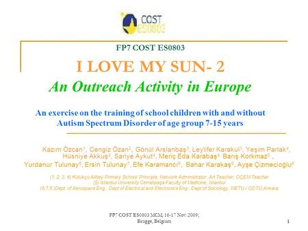 1 FP7 COST ES0803 I LOVE MY SUN- 2 An Outreach Activity in Europe An exercise on the training of school children with and without Autism Spectrum Disorder.