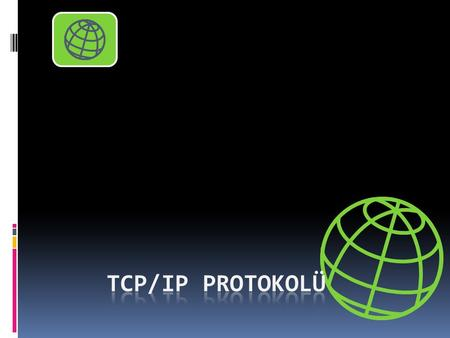 TCP/IP Protokolü.