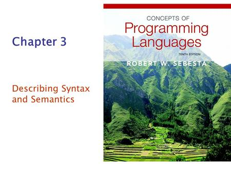 Chapter 3 Describing Syntax and Semantics. Copyright © 2012 Addison-Wesley. All rights reserved.1-2 Chapter 3 Topics •Giriş Introduction •Yazım kurallarını.