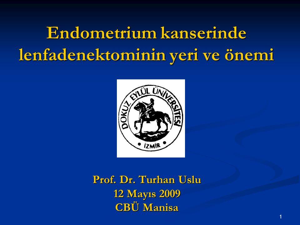 2 Son 15 senede endometrium kanseri insidansı sabit kalırken hastalığa bağlı ölümler ikiye katlamıştır 1.