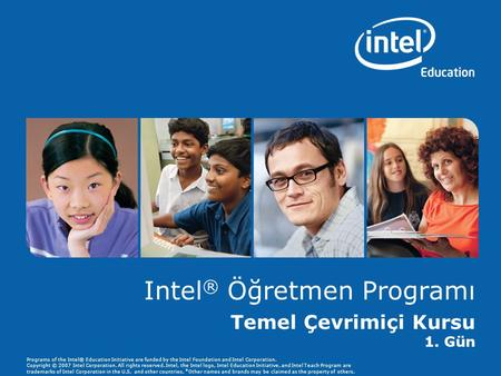 Programs of the Intel® Education Initiative are funded by the Intel Foundation and Intel Corporation. Copyright © 2007 Intel Corporation. All rights reserved.
