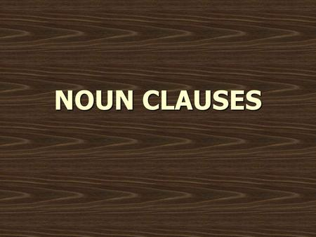 "NOUN CLAUSES. CONTENTS (İÇİNDEKİLER): ۰ ۰ ۰ ۰ ۰ ۰ ۰ ۰ CONTENTS (İÇİNDEKİLER): ۰Noun Clauses which Begin with ""That"" ۰ Noun Clauses which Begin with a."