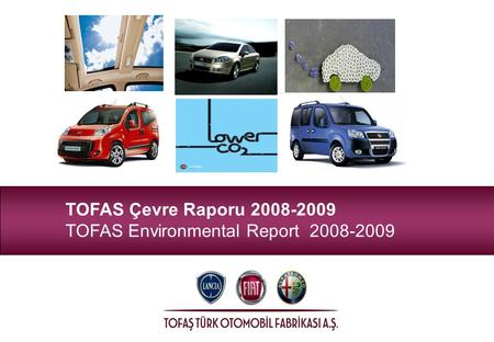TOFAS Çevre Raporu 2008-2009 TOFAS Environmental Report 2008-2009.