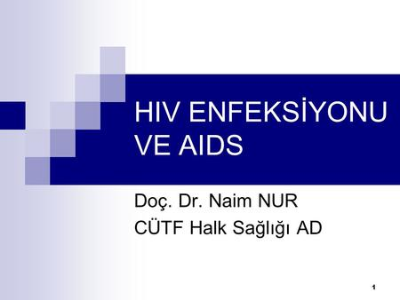 HIV ENFEKSİYONU VE AIDS