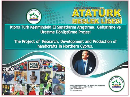 Kıbrıs Türk Kesimindeki El Sanatlarını Araştırma, Geliştirme ve Üretime Dönüştürme Projesi The Project of Research, Development and Production of handicrafts.